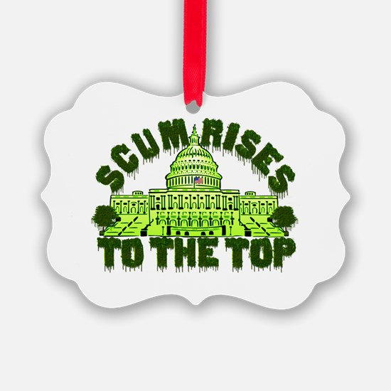 Scum Rises To The Top Ornament