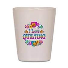 I Love Quilting Shot Glass