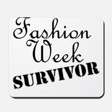Fashion Week Survivor Mousepad