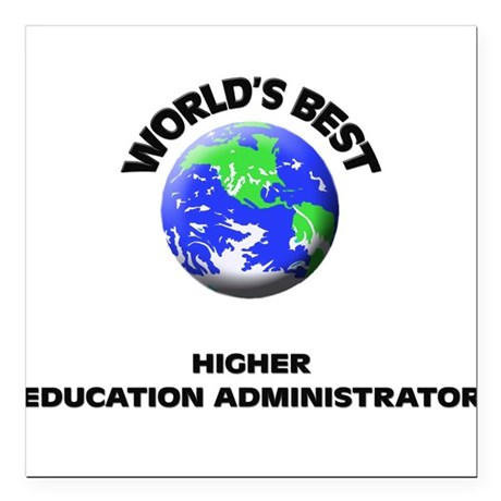 World's Best Higher Education Administrator Square