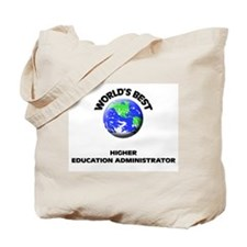 World's Best Higher Education Administrator Tote B