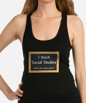 I teach Social Studies Racerback Tank Top