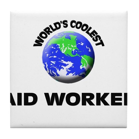 World's Coolest Aid Worker Tile Coaster