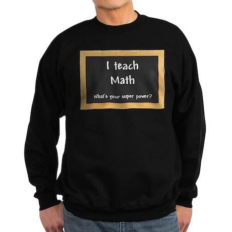I teach Math Sweatshirt