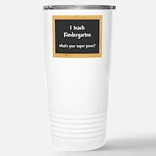 I teach Kindergarten Travel Mug