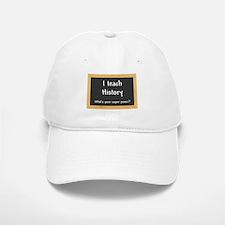 I teach History Baseball Baseball Baseball Cap