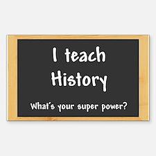 I teach History Decal
