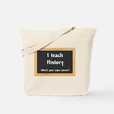 I teach History Tote Bag