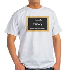 I teach History T-Shirt