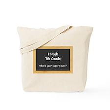 I teach 7th Grade Tote Bag