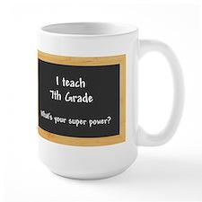 I teach 7th Grade Mug