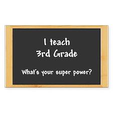 I teach 3rd grade Decal
