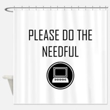 Please do the Needful - Modern Shower Curtain