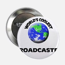 """World's Coolest Broadcaster 2.25"""" Button"""