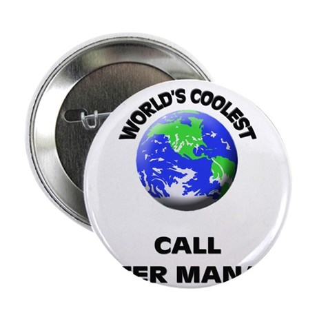 """World's Coolest Call Center Manager 2.25"""" Button"""