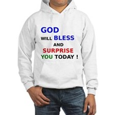 God will Bless and Surprise You Today ! Hoodie