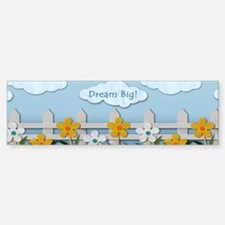 Dream Big Picket Fence Bumper Bumper Sticker