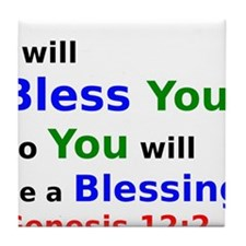 I will Bless You so You will be a Blessing Tile Co