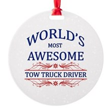 World's Most Awesome Tow Truck Driver Ornament