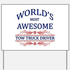 World's Most Awesome Tow Truck Driver Yard Sign