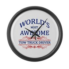 World's Most Awesome Tow Truck Driver Large Wall C