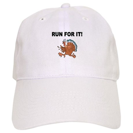 RUN FOR IT!-WITH TURKEY Baseball Cap