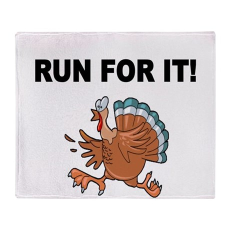 RUN FOR IT!-WITH TURKEY Throw Blanket