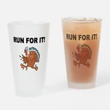 RUN FOR IT!-WITH TURKEY Drinking Glass