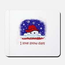 I love snow days Mousepad