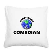 World's Coolest Comedian Square Canvas Pillow