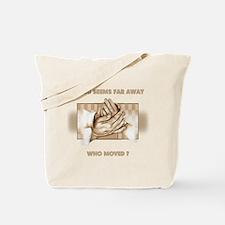 If God Seems Far Away Tote Bag