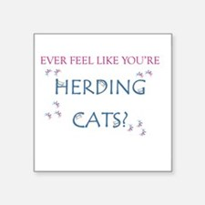"Herding Cats Square Sticker 3"" x 3"""