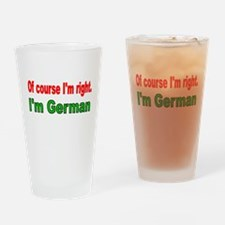 Of course Im right Drinking Glass