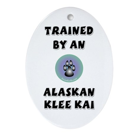 Trained by a Klee Kai Oval Ornament