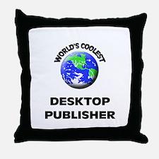 World's Coolest Desktop Publisher Throw Pillow