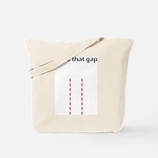 Mind That Gap Tote Bag