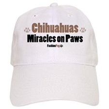 """""""Chihuahuas, Miracles on Paws"""" Baseball Cap"""