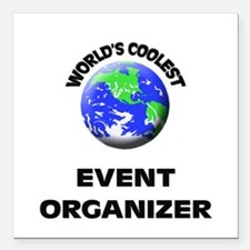 World's Coolest Event Organizer Square Car Magnet