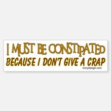 Don't Give a Crap! Bumper Bumper Bumper Sticker