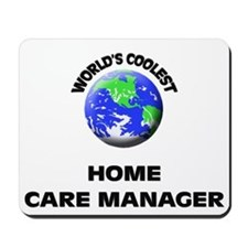 World's Coolest Home Care Manager Mousepad