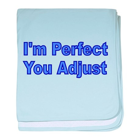 IM PERFECT baby blanket