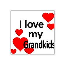 I LOVE MY GRANDKIDS Sticker