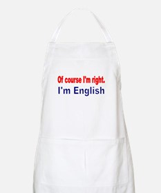 Of course Im right Apron