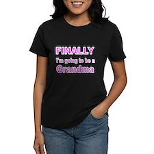 FINALLY IM GOING TO BE A GRANDMA 2 T-Shirt