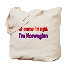 Of course Im right Tote Bag