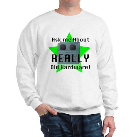 Really OLD Hardware Sweatshirt