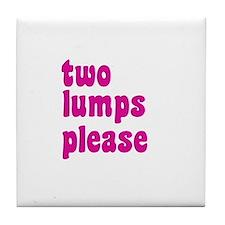 two lumps please Tile Coaster