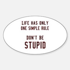 Don't Be Stupid Oval Decal