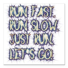 Run fast - run slow - just run - let's go! Square