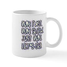 Run fast - run slow - just run - let's go! Mug